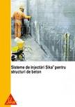 Sisteme de injectari Sika pentru structuri de beton SIKA