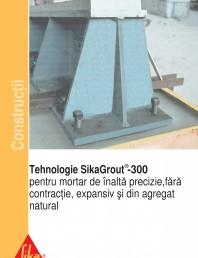 Tehnologie SikaGrout-300 pentru mortar de inalta precizie