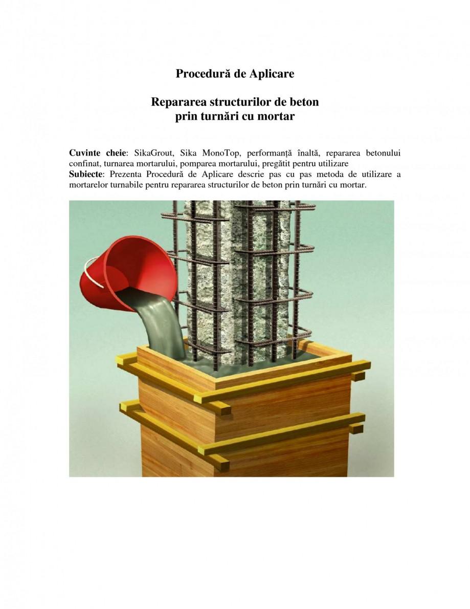 Pagina 1 - Repararea structurilor de beton prin turnari cu mortar - SikaGrout/ MonoTop SIKA...