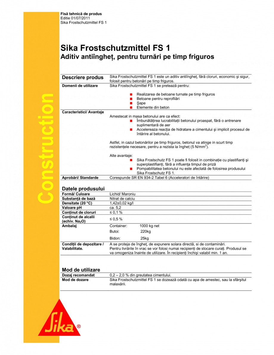 Pagina 1 - Aditiv antiinghet pentru turnari pe timp friguros SIKA Sika® FS 1 Fisa tehnica Romana...