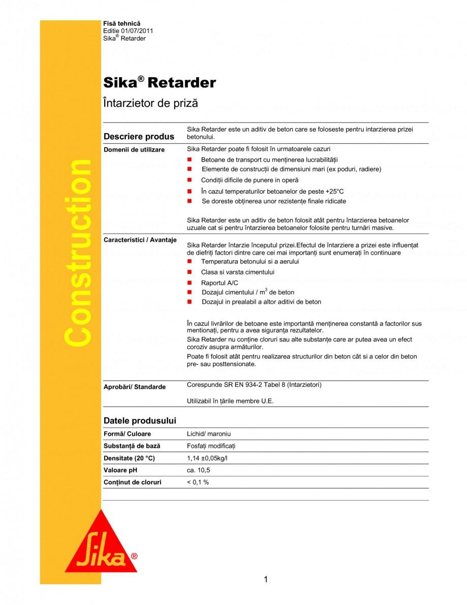 Pagina 1 - Intarzietor de priza SIKA Sika® Retarder Fisa tehnica Romana Fisă tehnică Editie...