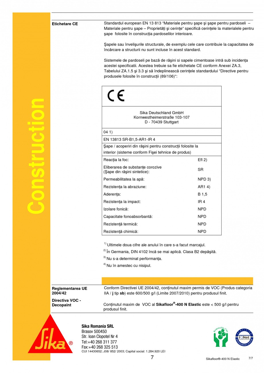Pagina 7 - Acoperire poliuretanica monocomponenta foarte elastica SIKA Sikafloor®-400 N Elastic ...