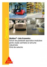 Ghid de selectie - Solutii de pardoseli epoxidice modulare pentru cerintele si ramurile industriale - Sikafloor SIKA