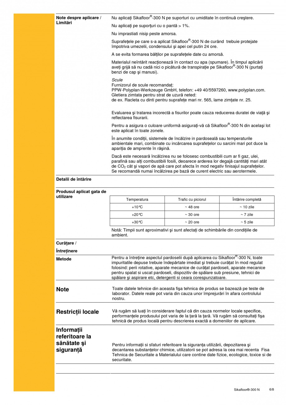 Pagina 6 - Rasina poliuretanica bicomponenta, elastica SIKA Sikafloor®-300 N Fisa tehnica Romana...