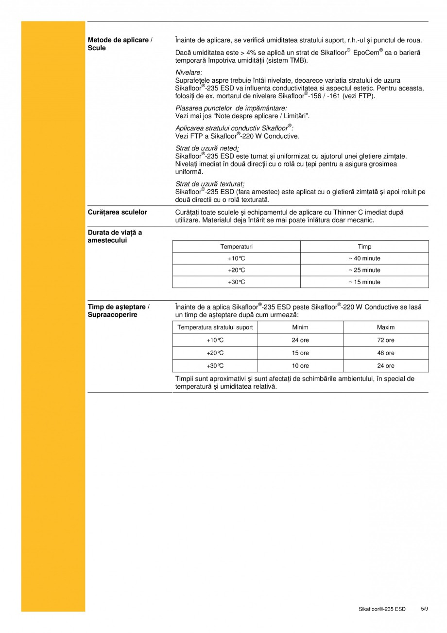 Pagina 5 - Sistem epoxidic bicomponent, autonivelant, disipativ electrostatic SIKA Sikafloor®...