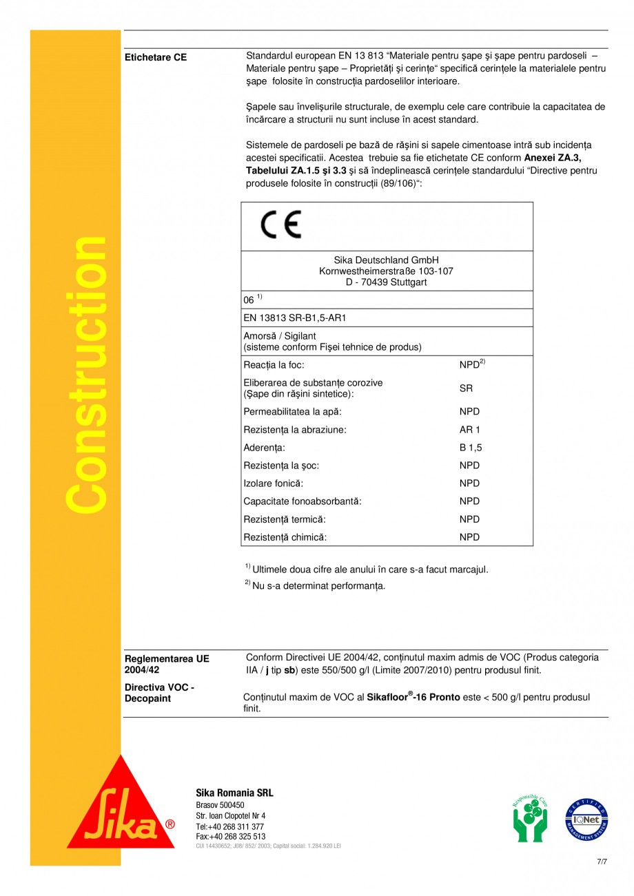 Pagina 7 - Strat de sigilare bicomponent, bazat pe rasini acrilice reactive sikafloor-16 pronto SIKA...