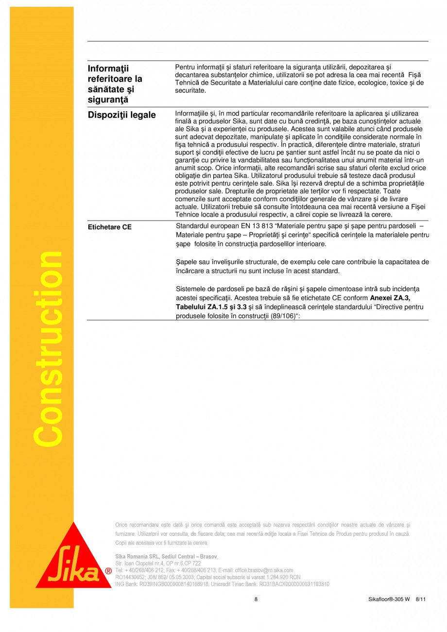 Pagina 8 - Strat sigilant poliuretanic SIKA Sikafloor®-305 W Fisa tehnica Romana în cauză....
