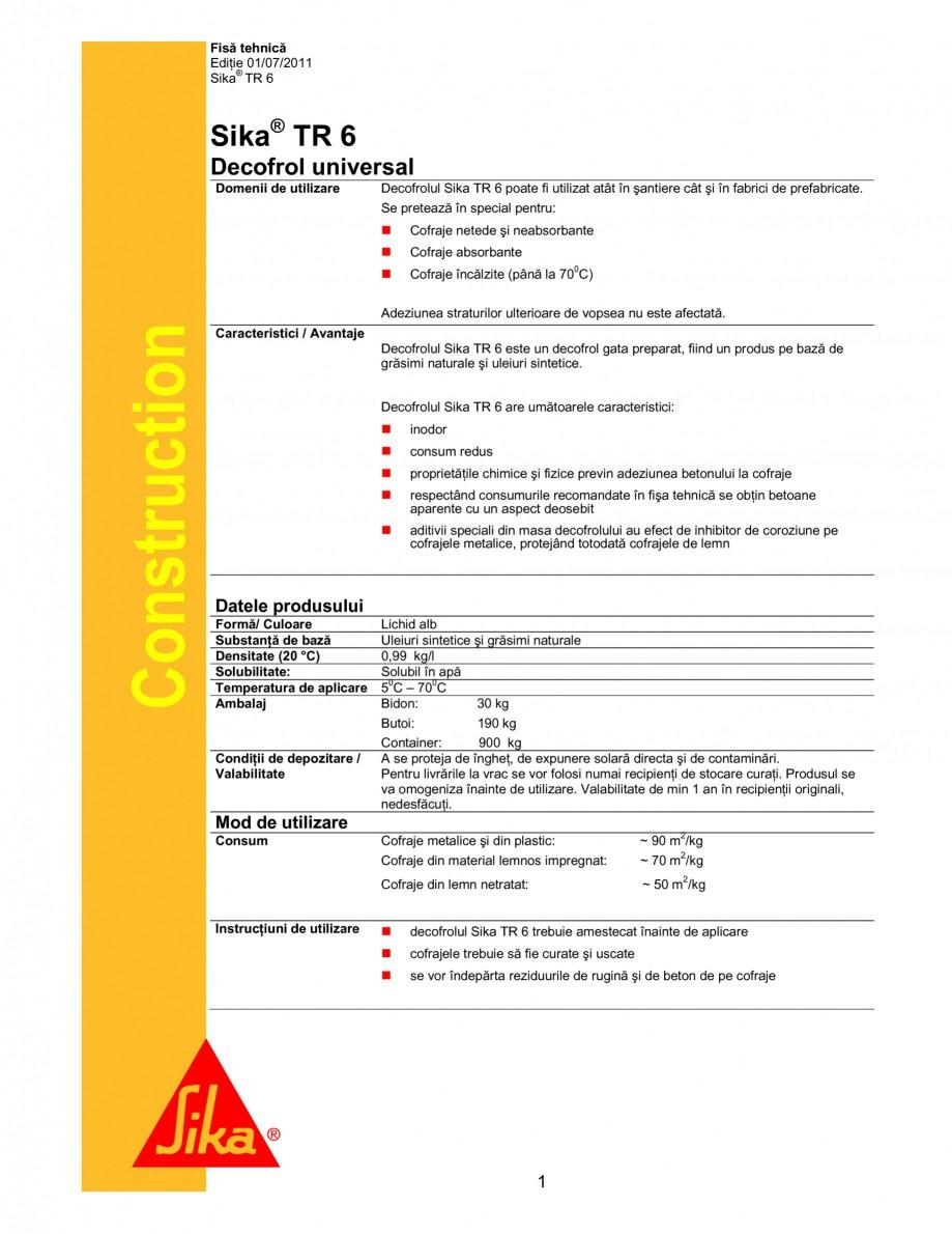 Pagina 1 - Decofrol universal pe baza de uleiuri sintetice si grasimi naturale SIKA Sika® TR6...