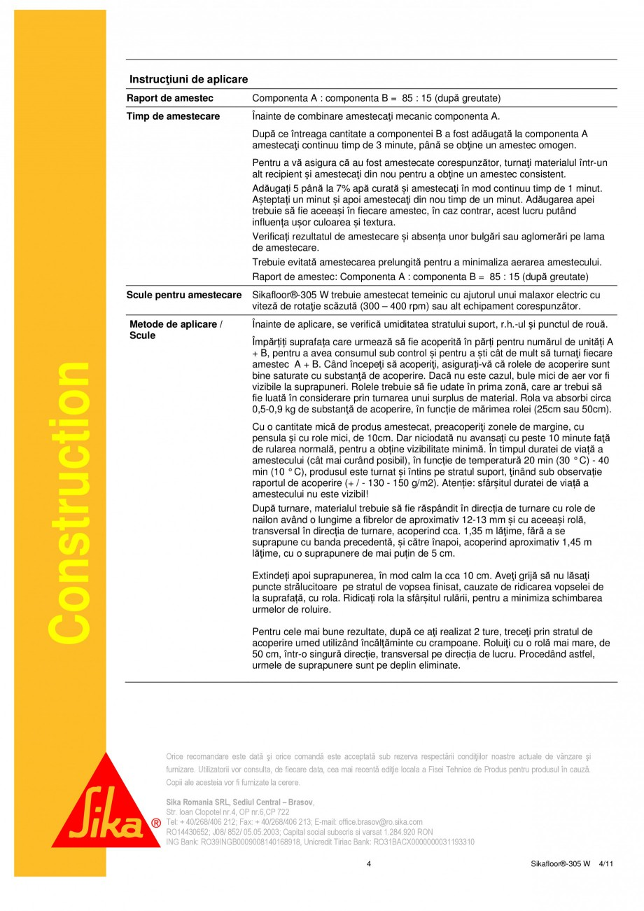 Pagina 4 - Strat sigilant poliuretanic SIKA Sikafloor®-305 W Fisa tehnica Romana : Componenta B:...