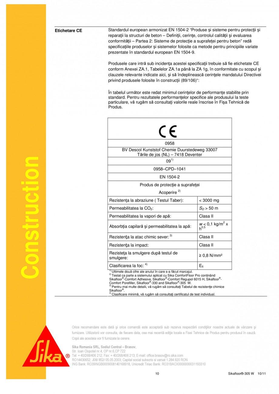 Pagina 10 - Strat sigilant poliuretanic SIKA Sikafloor®-305 W Fisa tehnica Romana A + B. Când...