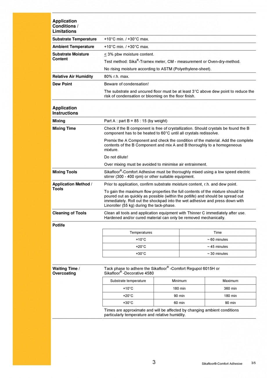 Fisa tehnica Adeziv poliuretanic bicomponent Sikafloor®-Comfort Adhesive, Sika®-ComfortFloor® Decorative Pro, Sika®-ComfortFloor® Pro SIKA Pardoseli pentru cladiri comerciale, institutii publice si spatii private SIKA Romania in: ~ 50% (14 days / +23°C)  (DIN 53504)  System Information System Structure  Sika®-ComfortFloor ... - Pagina 3