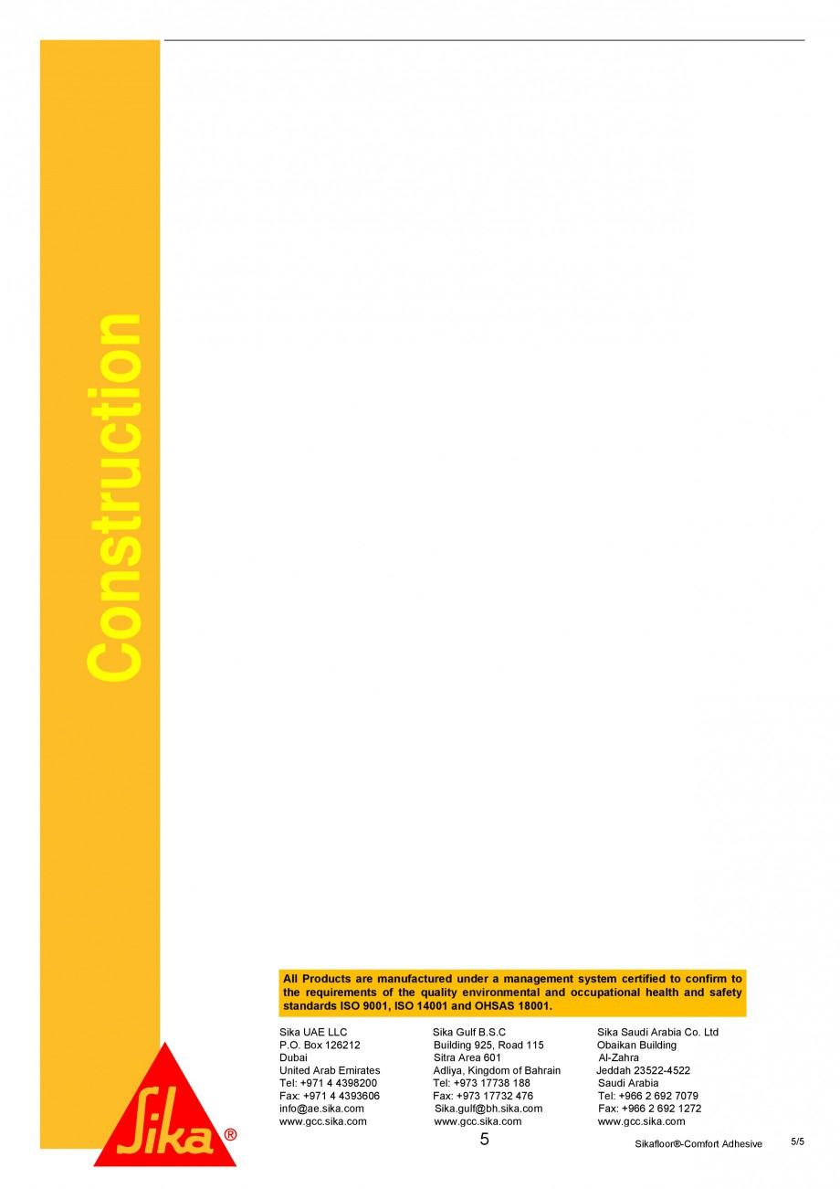 Fisa tehnica Adeziv poliuretanic bicomponent Sikafloor®-Comfort Adhesive, Sika®-ComfortFloor® Decorative Pro, Sika®-ComfortFloor® Pro SIKA Pardoseli pentru cladiri comerciale, institutii publice si spatii private SIKA Romania ture content. ® Test method: Sika -Tramex meter, CM - measurement or Oven-dry-method.  No rising... - Pagina 5