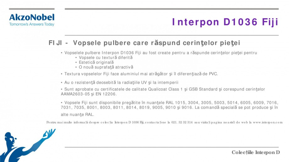 Pagina 9 - Colectii vopsele pulberi INTERPON Interpon D Anodic, Interpon D Collection 225, Interpon ...
