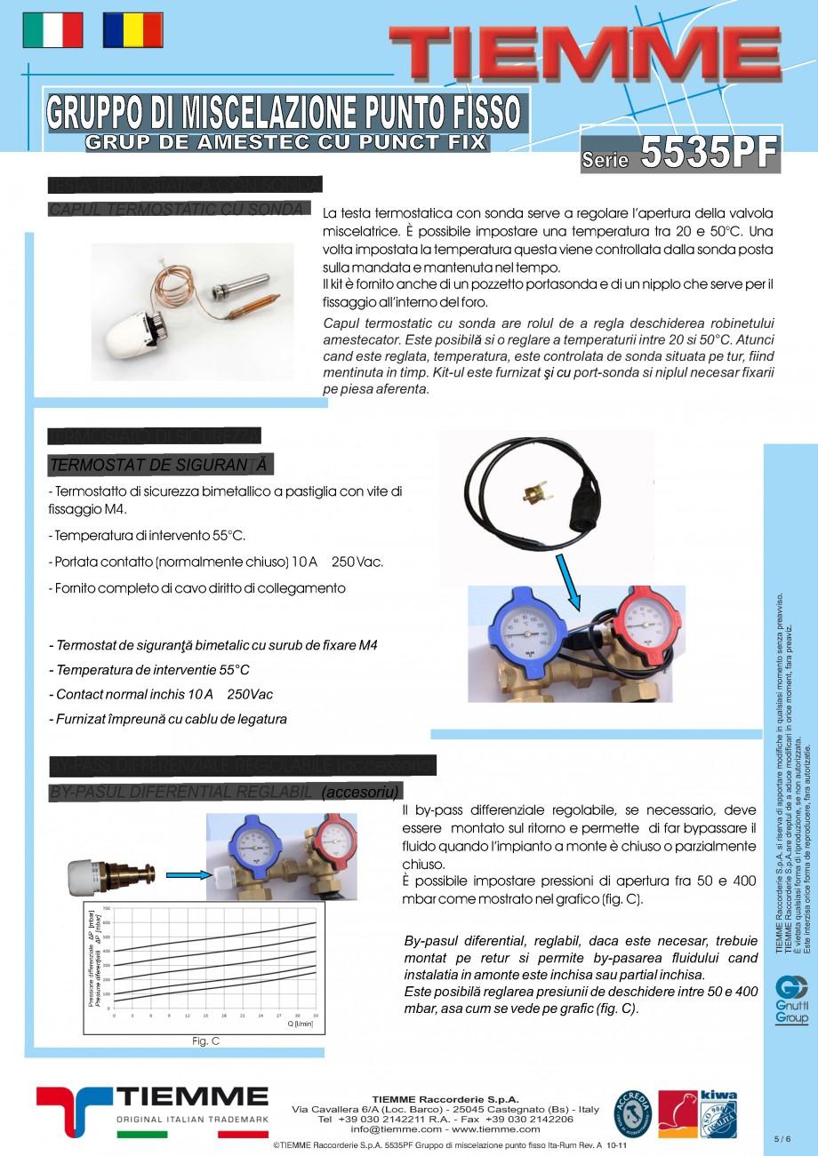 Pagina 5 - Grup de amestec cu punct fix TIEMME 5535GPF Fisa tehnica Romana, Italiana fo@tiemme.com -...