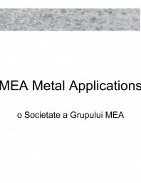Prezentare Companie -  MEA Metal Applications