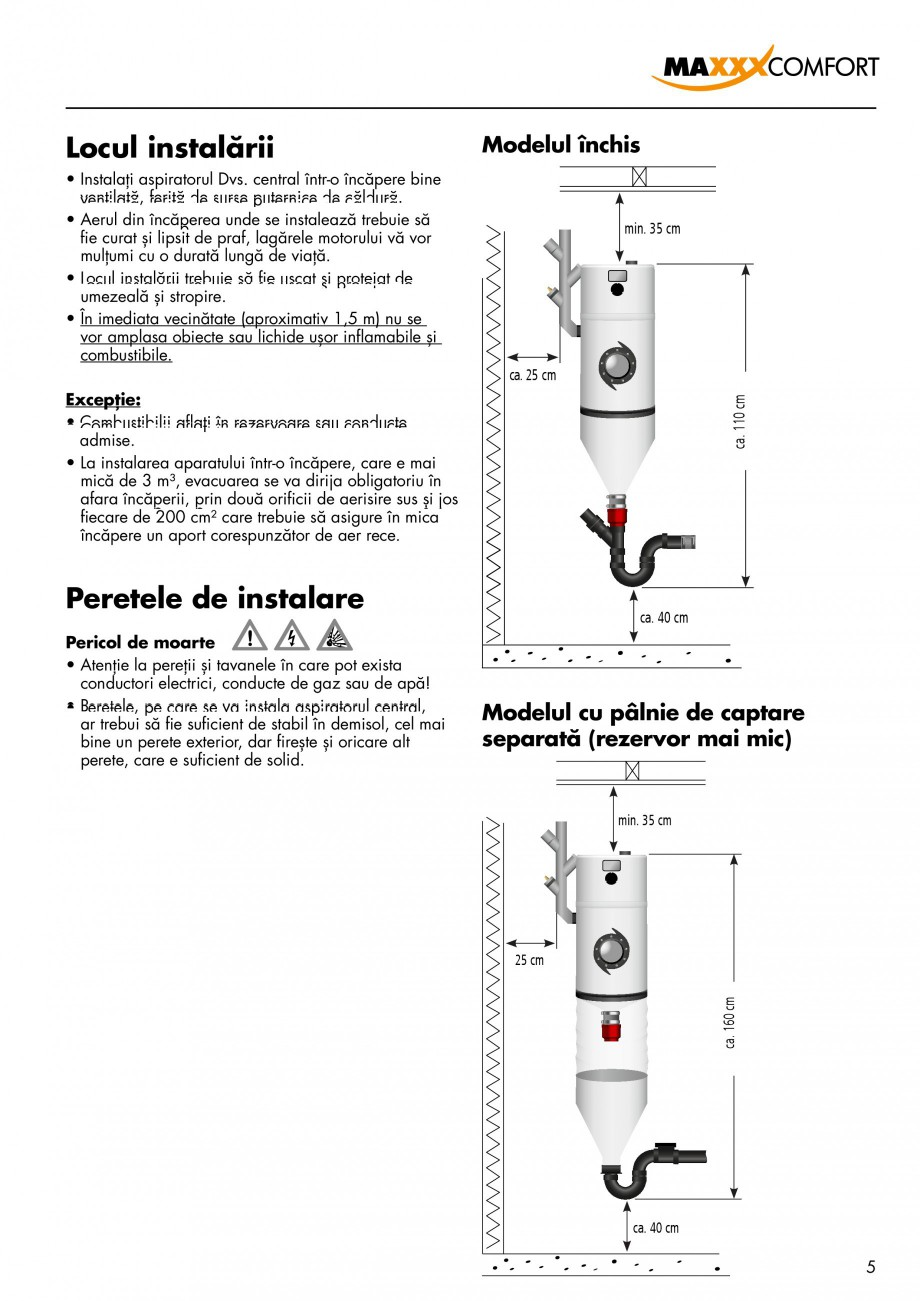 Pagina 5 - Aspirator central de praf rezidential DRAINVAC AUTOMATIK Instructiuni montaj, utilizare...