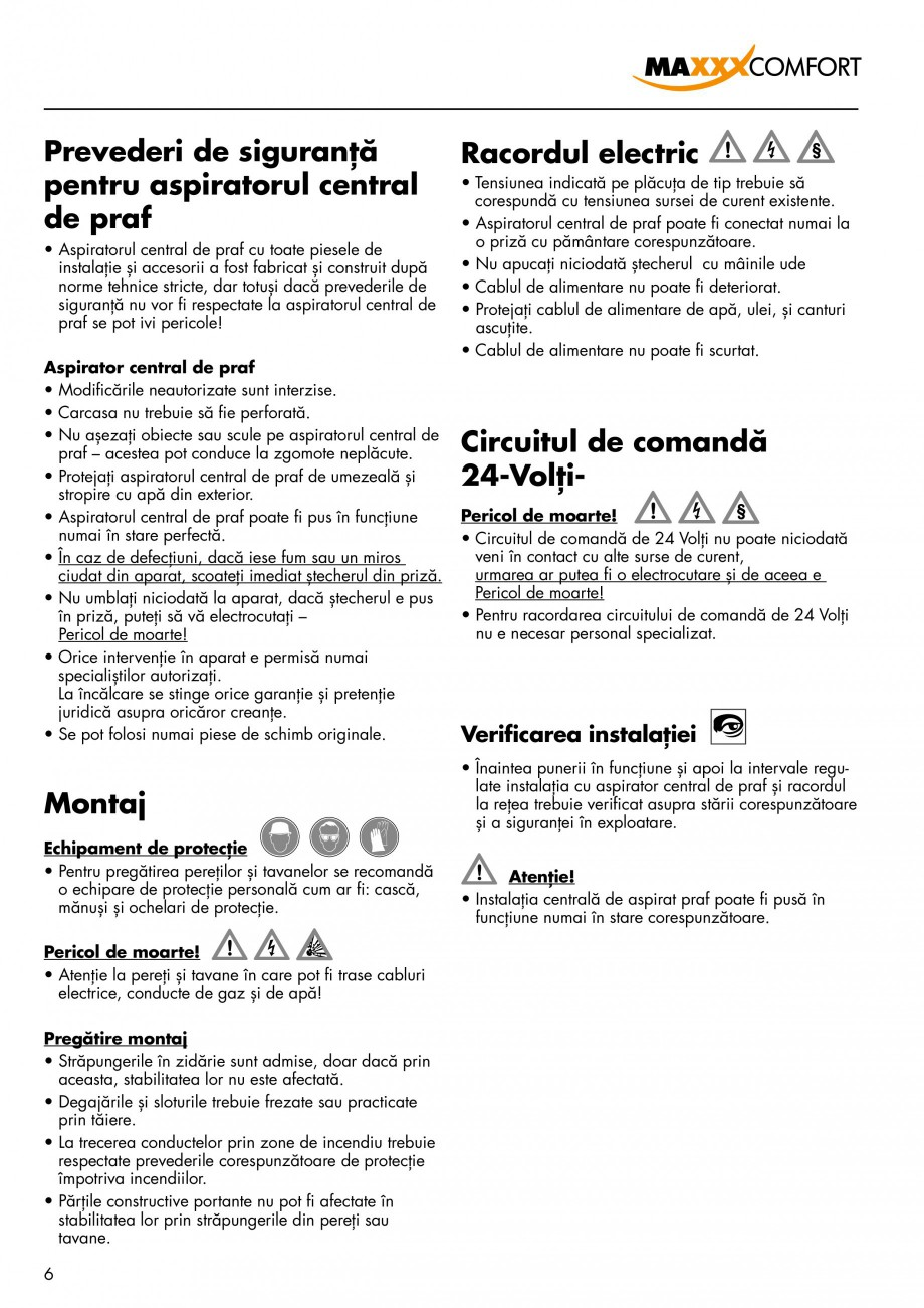 Pagina 6 - Aspirator central de praf rezidential DRAINVAC AUTOMATIK Instructiuni montaj, utilizare...