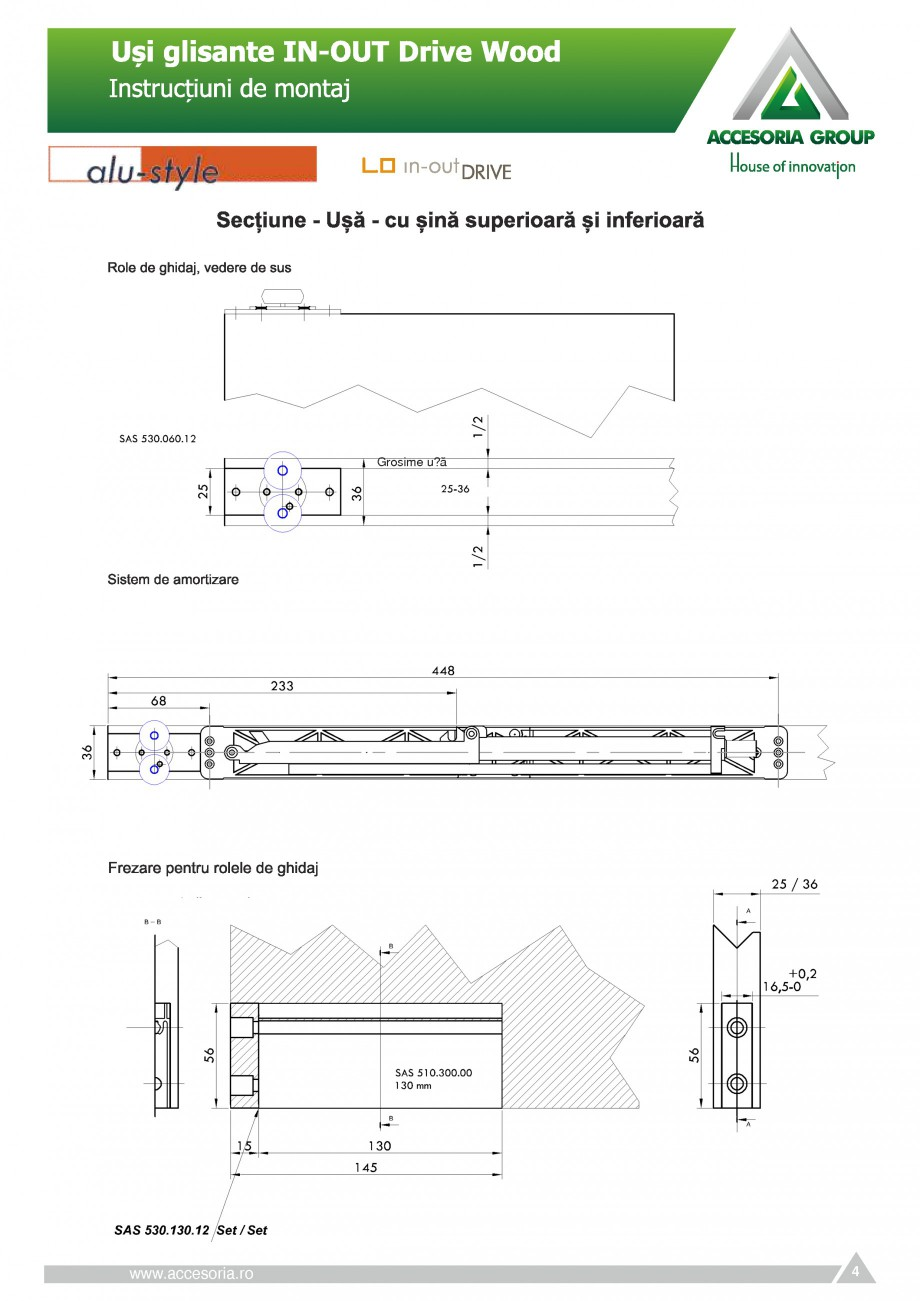 Pagina 4 - Usi glisante ACCESORIA GROUP IN-OUT Drive Wood Instructiuni montaj, utilizare Romana