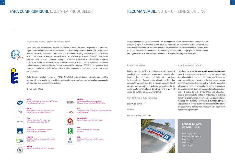 Catalog, brosura Sisteme de conducte de canalizare din ceramica vitrificata STEINZEUG KERAMO Tuburi ceramice HTI INTERNATIONAL ROMANIA tru nominal DN Clasa de rezistenta 15° 30° Cot 45° 90° kg/buc. 100 125 150 200 200 250 250 300... - Pagina 18