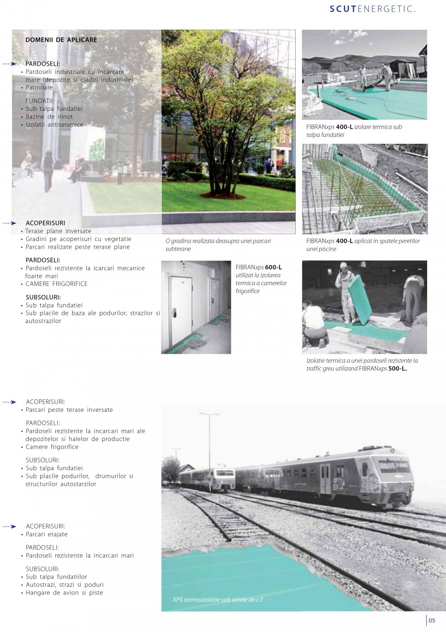 Pagina 7 - Izolatii cu polistiren extrudat FIBRANxps FIBRANxps 300-L, 400-L, 500-L, 600-L, 700-L,...