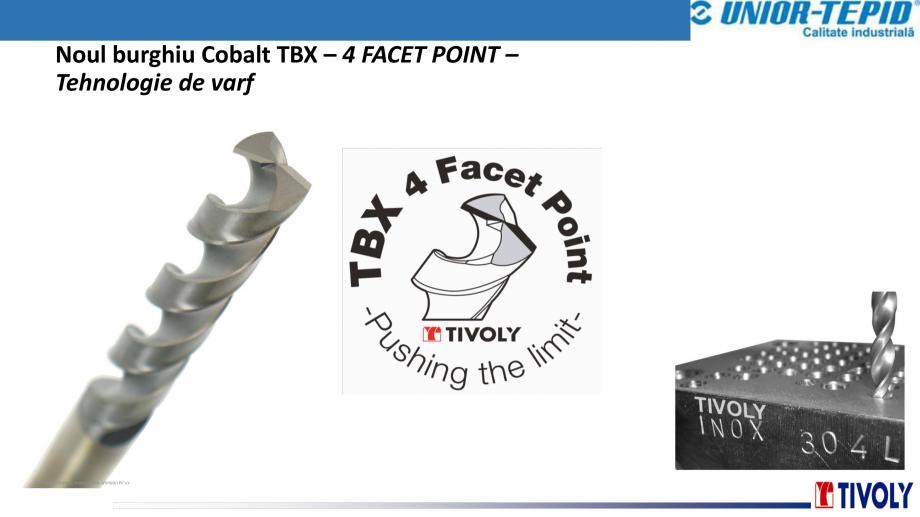 Pagina 1 - Burghiu cobalt TBX Tivoly TIVOLY TBX 4FACET POINT Catalog, brosura Romana Noul burghiu...