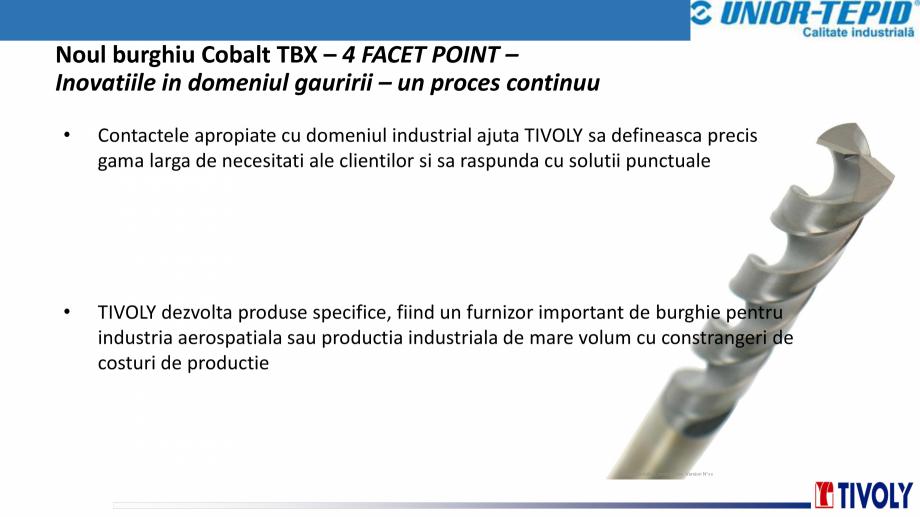 Pagina 2 - Burghiu cobalt TBX Tivoly TIVOLY TBX 4FACET POINT Catalog, brosura Romana reprezinta 84 %...