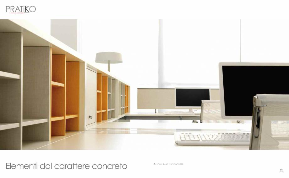 Pagina 13 - Mobilier pentru birouri IVM Colectia PRATIKO Catalog, brosura Engleza, Italiana a,...
