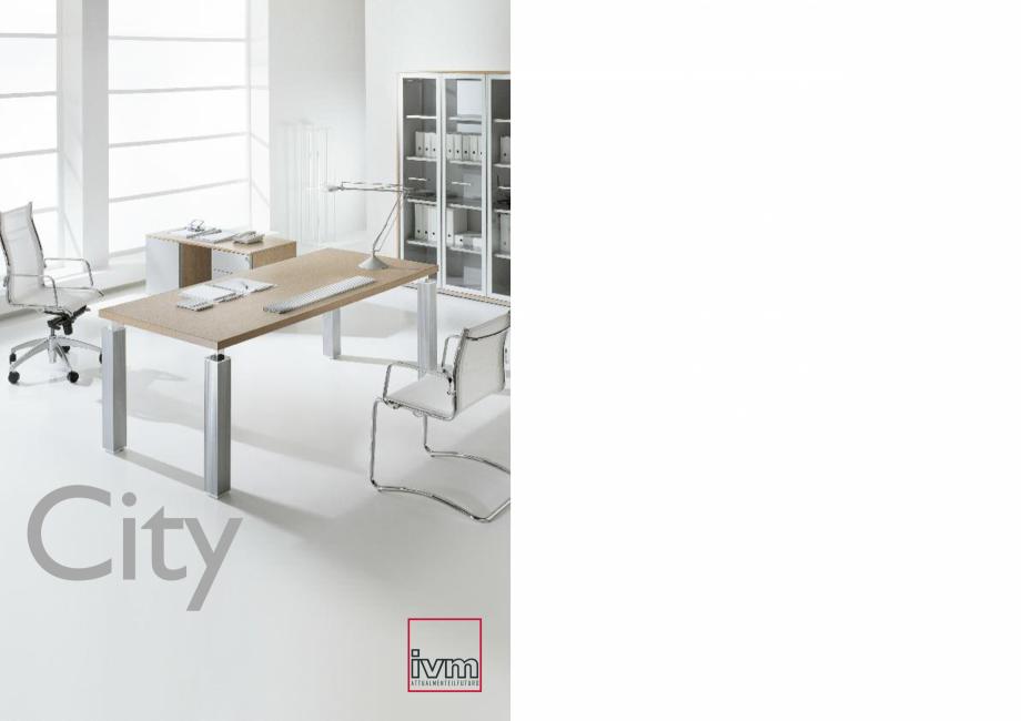 Pagina 1 - Mobilier pentru birouri IVM Colectia CITY Catalog, brosura Engleza, Italiana City  City,...