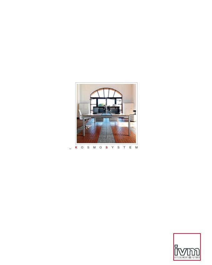 Pagina 1 - Mobilier pentru birouri IVM Colectia KOSMOS Catalog, brosura Engleza, Italiana Una...