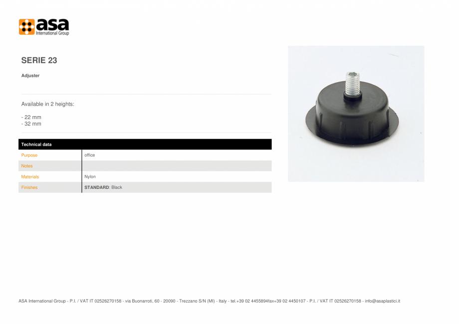 Pagina 1 - Piciorus reglabil  ASA Serie 23 Fisa tehnica Engleza SERIE 23 Adjuster  Available in 2...