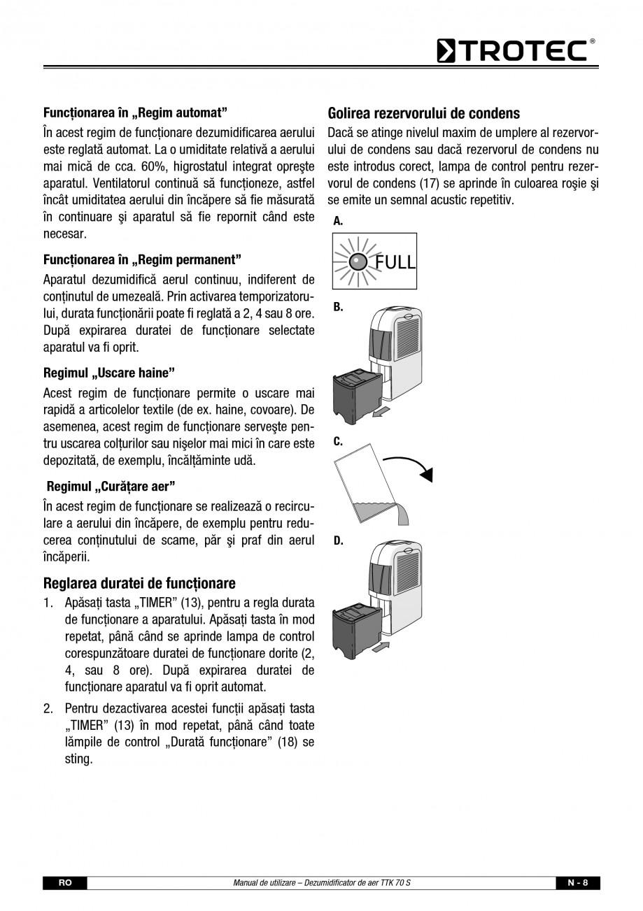 Pagina 9 - Dezumidificator casnic TROTEC Germany TTK 70 Instructiuni montaj, utilizare Romana...