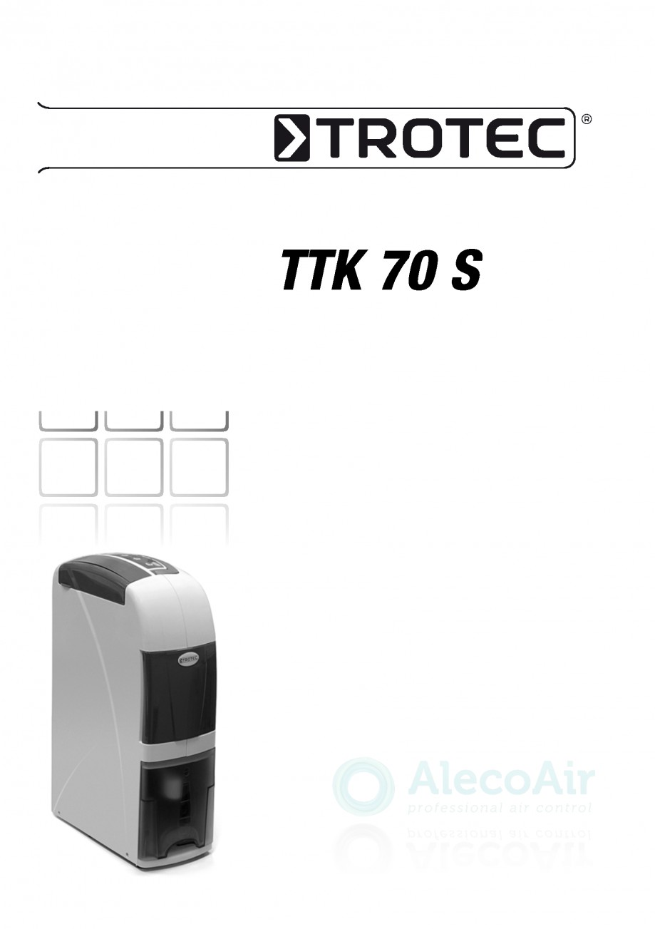 Pagina 1 - Dezumidificator casnic TROTEC Germany TTK 70 Instructiuni montaj, utilizare Romana TTK 70...