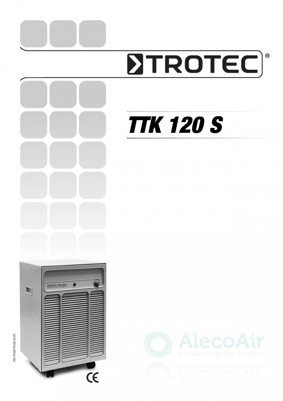 Pagina 1 - Dezumidificator profesional TROTEC Germany TTK 120 Instructiuni montaj, utilizare Romana ...