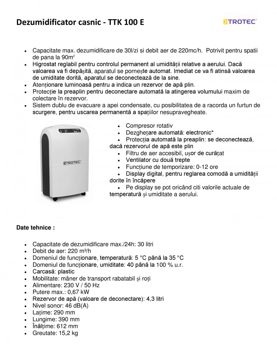 Pagina 1 - Dezumidificator casnic TROTEC Germany TTK 100 E Fisa tehnica Romana Dezumidificator...