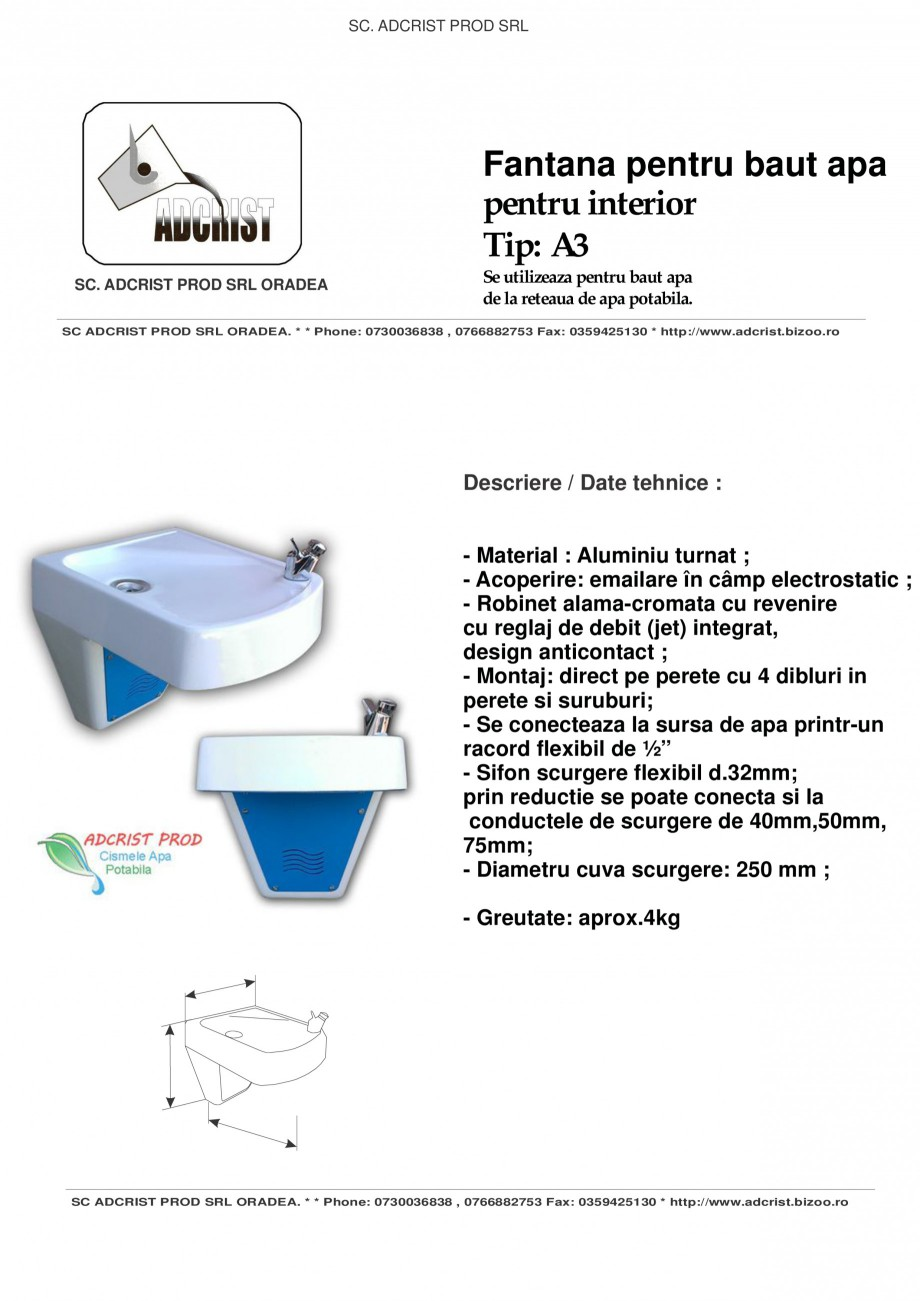 Pagina 1 - Fantana pentru baut apa pentru interior ADCRIST A4 Fisa tehnica Romana SC. ADCRIST PROD...