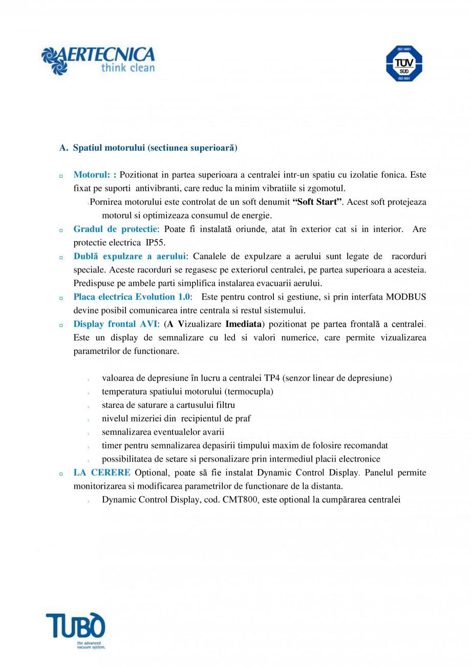 Pagina 2 - Aspirator central TUBO TP4 Fisa tehnica Romana regasesc pe exteriorul centralei, pe...