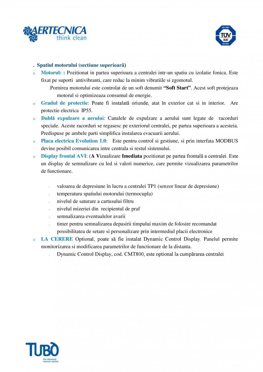 Pagina 2 - Aspirator central TUBO TP1 Fisa tehnica Romana i se regasesc pe exteriorul centralei, pe ...