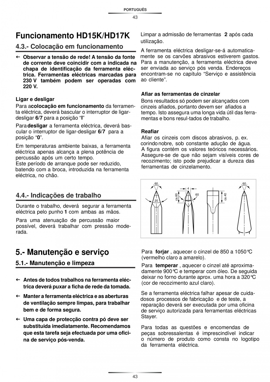 Pagina 43 - Ciocan rotopercutor 1250 W STAYER SDS-plus MH 8K Instructiuni montaj, utilizare Engleza,...