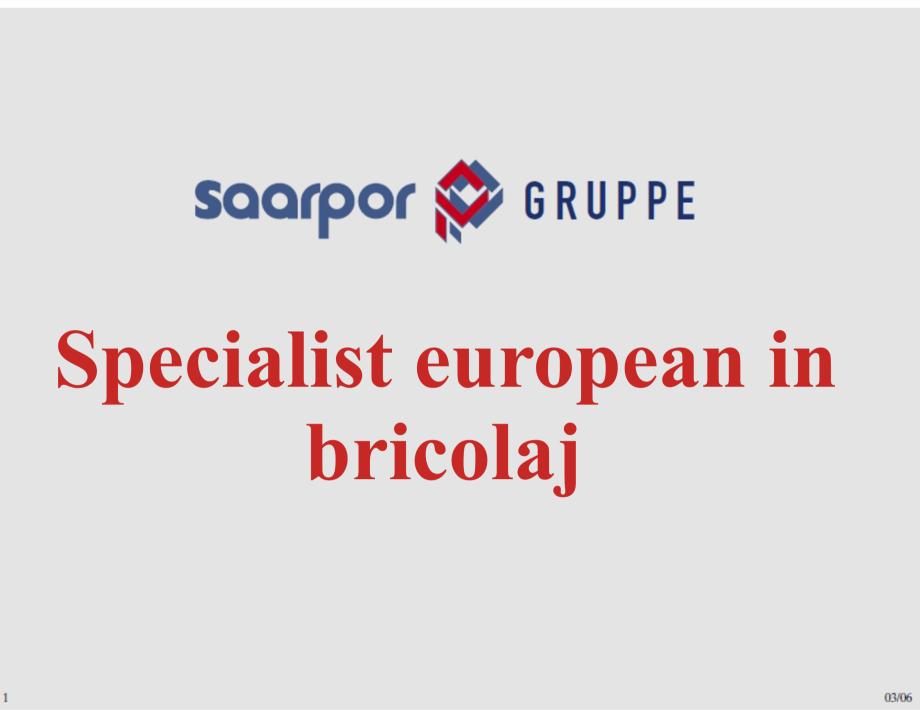 Pagina 1 - Cine este Saarpor Romdeco?  Catalog, brosura Romana Specialist european in bricolaj ...