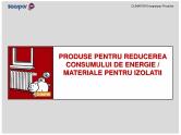 Produse pentru reducerea consumului de energie/materiale pentru izolatii CLIMAPOR