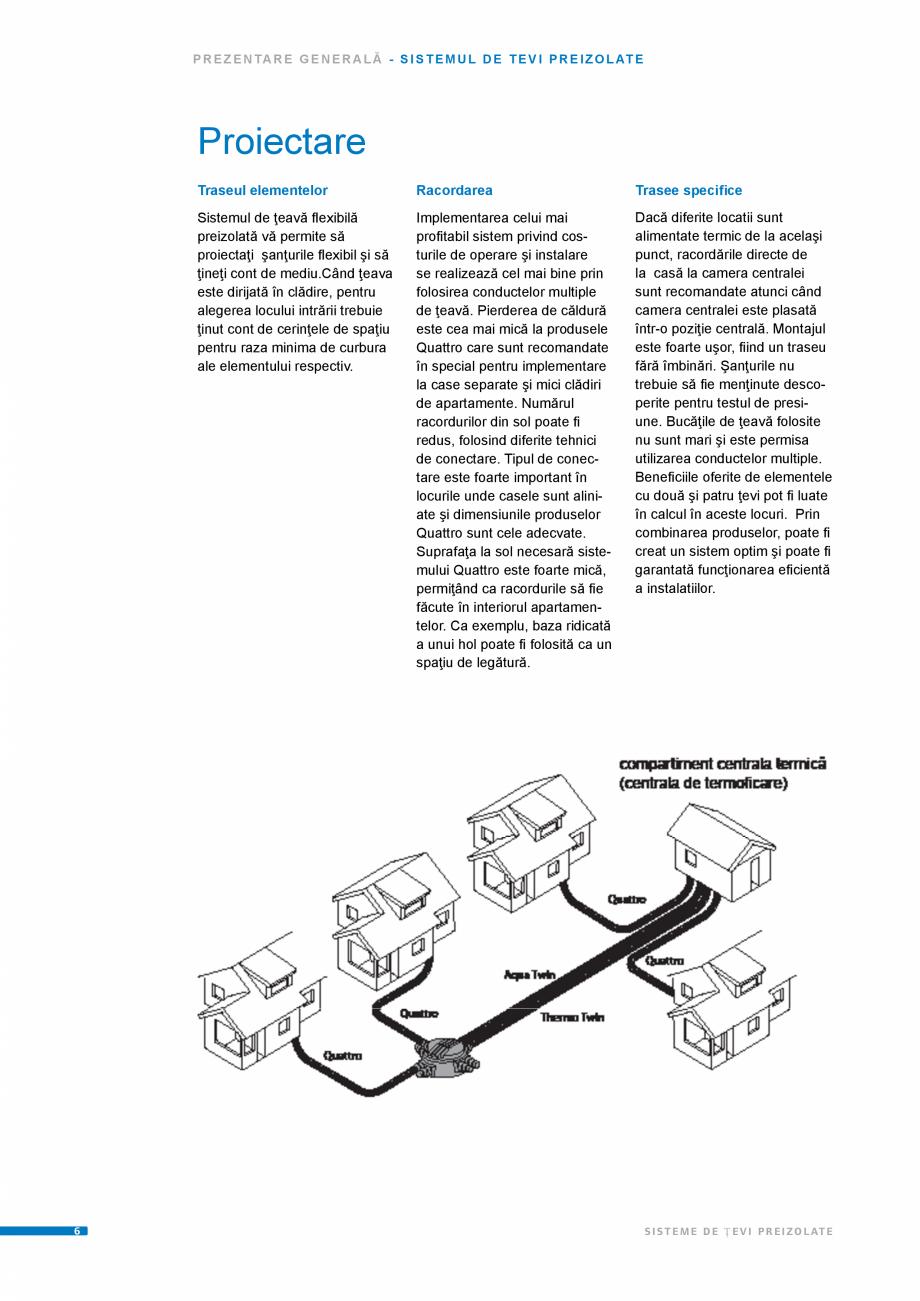 Pagina 6 - Sisteme de tevi preizolate UPONOR Fisa tehnica Romana u durată lungă de viaţă dar...