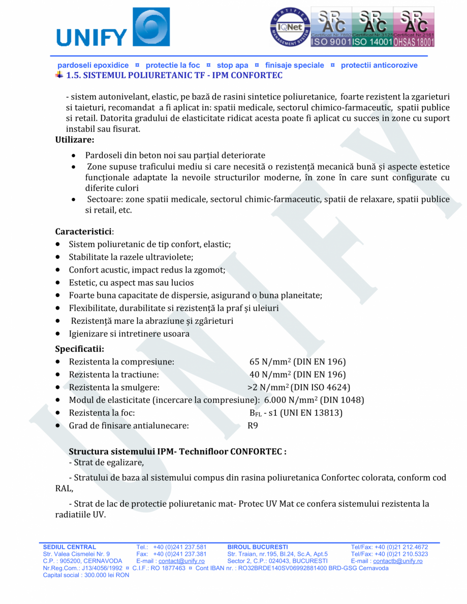 Pagina 6 - Pardoseli structurate pe baza de rasini sintetice UNIFY Fisa tehnica Romana •Suprafata...
