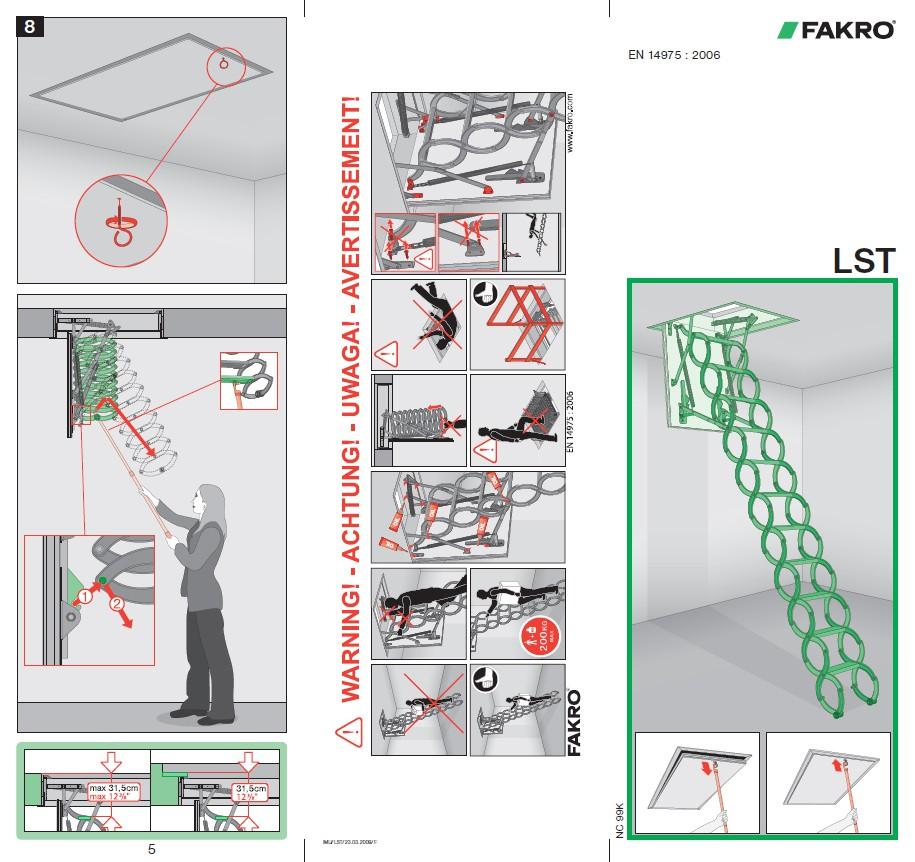 Instructiuni montaj, utilizare Scari modulare din lemn LST FAKRO Scari modulare pliabile din lemn, pentru acces la pod FAKRO ROMANIA 8 EN 14975 : 2006  LST  5  IMU/LST/23.03.2009/F  NC 99K  1  4  7  2  5  3  6  2  3  4   - Pagina 1