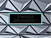 Strategia organizatiei