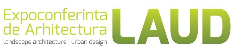 Expo Conferintele Internationale pentru Arhitectura de Landscape si Infrastructura LAUD - LAUD