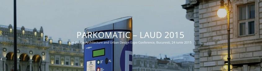 Parkomatic Laud - Landscape Architecture and Urban Design Expo Conference - Parkomatic Laud - Landscape Architecture