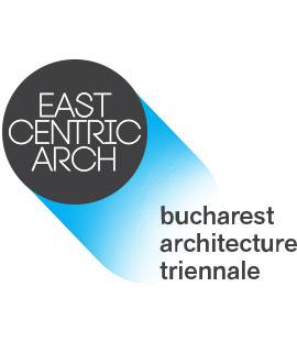 Trienala de Arhitectura East Centric - Fundatia Arhitext da startul celei de-a doua editii a Trienalei