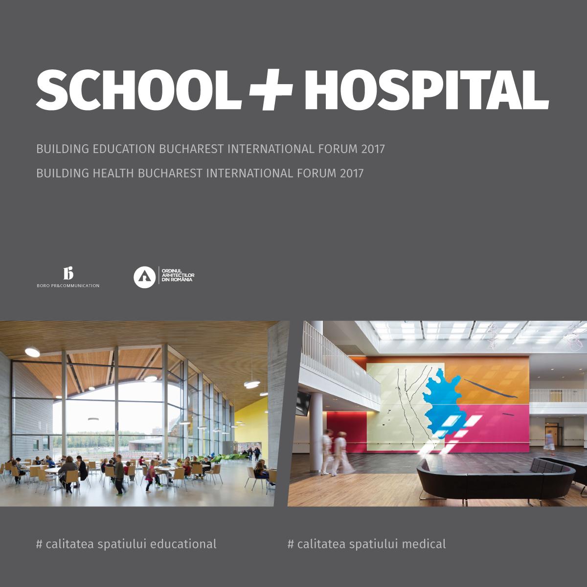 SCHOOL + HOSPITAL 2017 despre educatie sanatate si arhitectura - SCHOOL + HOSPITAL 2017 despre educatie