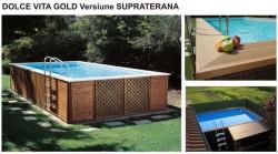 Piscina Dolce Vita Gold - Supraterana - Tipuri de piscine rezidentiale Dolce Vita