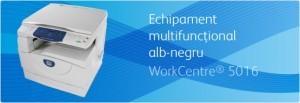 Multifunctional WorkCentre 5016 - Multifunctionale alb-negru pana la 20 ppm - XEROX